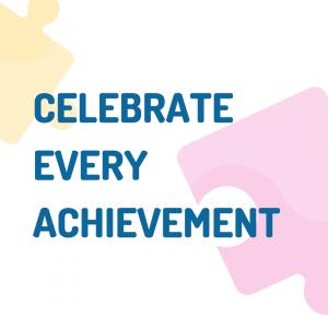 text: celebrate every achievement